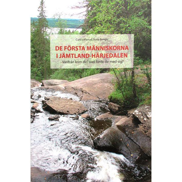 De första människorna i Jämtland-Härjedalen. Varifrån kom de? Vad förde de med sig? Bokomslag.