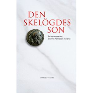 Den skelögdes son – en berättelse om Gnaeus Pompejus Magnus
