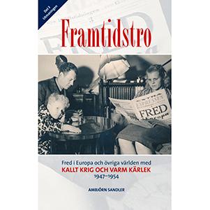 Framtidstro – Kallt krig och varm kärlek 1947-1954. Omslagsbild.