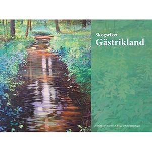 Skogsriket Gästrikland. Omslagsbild.