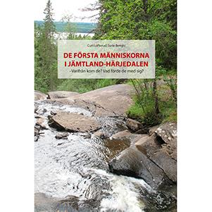 De första människorna i Jämtland – Härjedalen: Varifrån kom de? Vad förde de med sig?