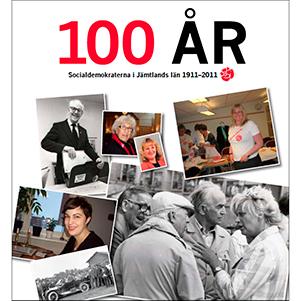 100 år - Socialdemokraterna i Jämtlands län 1911-2011. Omslagsbild.