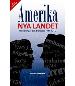 Amerika – Nya landet, utmaningar och framsteg 1941 – 1946