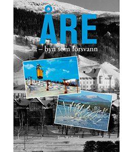 Åre – byn som försvann