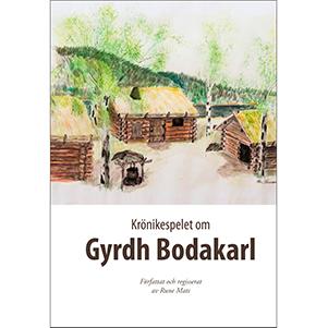 Krönikespelet om Gyrdh Bodakarl