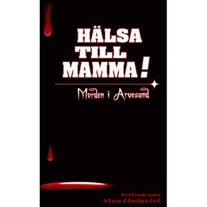 Hälsa till mamma - Morden i Arvesund. Omslagsbild.