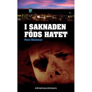 I saknaden föds hatet