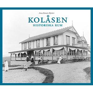 Kolåsen - historiska rum. Omslagsbild.