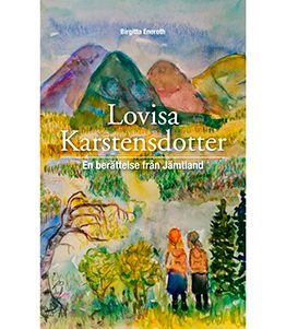 Lovisa Karstensdotter – en berättelse från Jämtland