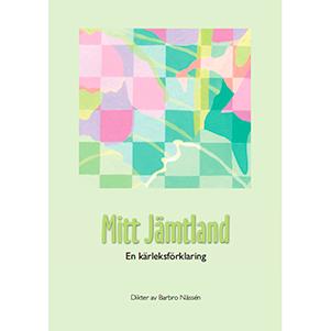 Mitt Jämtland - en kärlekshistoria. Omslagsbild.