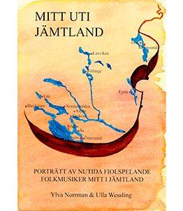 Mitt uti Jämtland – Porträtt av nutida fiolspelande folkmusiker mitt i Jämtland
