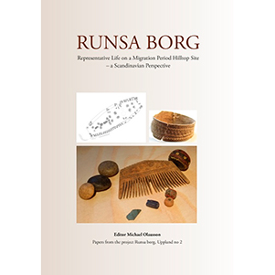 Runsa Borg : representative life on a Migration Period hilltop site – a Scandinavian perspective. Cover image.