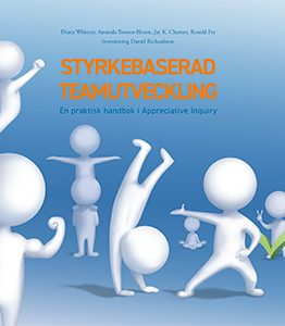 Styrkebaserad teamutveckling – en praktisk handbok i Appreciative Inquiry